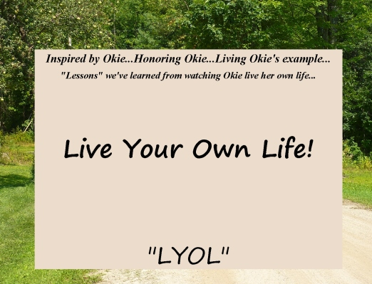 Okie Honoring Okie Live Your Own Life